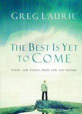 The Best Is Yet to Come: Faith for Today, Hope for the Future - eBook