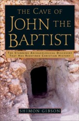 The Cave of John the Baptist: The Stunning Archaeological Discovery that has Redefined Christian History - eBook