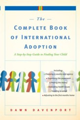 The Complete Book of International Adoption: A Step by Step Guide to Finding Your Child - eBook