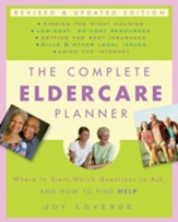 The Complete Eldercare Planner, Revised and Updated Edition: Where to Start, Which Questions to Ask, and How to Find Help - eBook