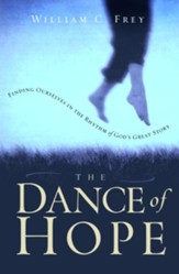 The Dance of Hope: Finding Ourselves in the Rhythm of God's Great Story - eBook