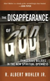 The Disappearance of God: Dangerous Beliefs in the New Spiritual Openness - eBook