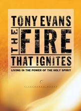 The Fire That Ignites: Living in the Power of the Holy Spirit - eBook