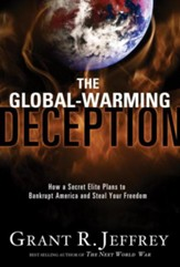The Global-Warming Deception: How a Secret Elite Plans to Bankrupt America and Steal Your Freedom - eBook