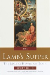 The Lamb's Supper: The Mass as Heaven on Earth - eBook