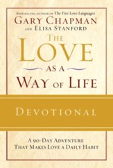 The Love as a Way of Life Devotional: A Ninety-Day Adventure That Makes Love a Daily Habit - eBook