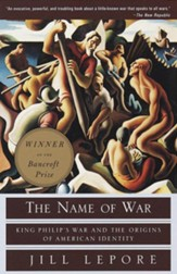 The Name of War: King Philip's War  and the Origins of American Identity - eBook