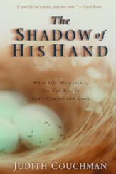 The Shadow of His Hand: When Life Disappoints, You Can Rest in God's Comfort and Grace - eBook