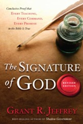 The Signature of God, Revised Edition: Conclusive Proof That Every Teaching, Every Command, Every Promise in the Bible Is True - eBook