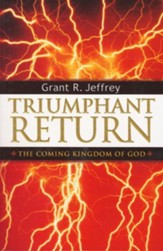Triumphant Return: The Coming Kingdom of God - eBook
