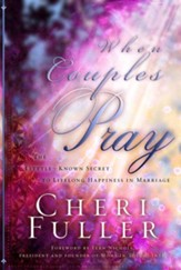 When Couples Pray: The Little Known Secret to Lifelong Happiness in Marriage - eBook