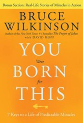 You Were Born for This: Seven Keys to a Life of Predictable Miracles - eBook