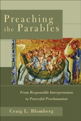 Preaching the Parables: From Responsible Interpretation to Powerful Proclamation - eBook
