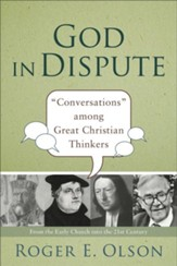 God in Dispute: Conversations among Great Christian Thinkers - eBook