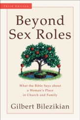 Beyond Sex Roles: What the Bible Says about a Woman's Place in Church and Family - eBook