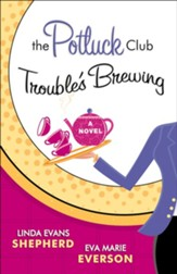 Potluck Club-Trouble's Brewing, The: A Novel - eBook