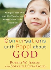 Conversations with Poppi about God: An Eight-Year-Old and Her Theologian Grandfather Trade Questions - eBook