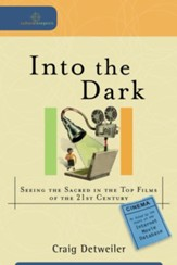 Into the Dark: Seeing the Sacred in the Top Films of the 21st Century - eBook
