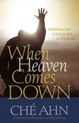 When Heaven Comes Down: Experiencing God's Glory in Your Life - eBook