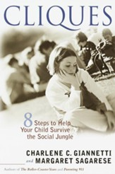 Cliques: Eight Steps to Help Your Child Survive the Social Jungle - eBook