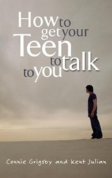 HOW TO GET YOUR TEEN TO TALK - eBook