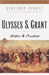 Ulysses S. Grant: Soldier & President - eBook