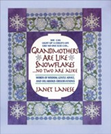 Grandmothers Are Like Snowflakes...No Two Are Alike: Words of Wisdom, Gentle Advice, & Hilarious Observations - eBook