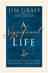 A Significant Life: Fulfilling Your Eternal Potential Every Day - eBook