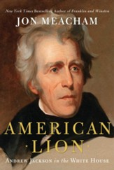 American Lion: Andrew Jackson in the  White House - eBook