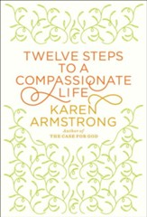 Twelve Steps to a Compassionate Life - eBook