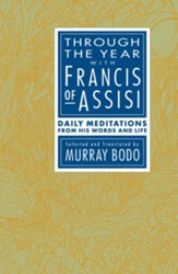 Through the Year with Francis of Assisi: Daily Meditations from His Words and Life - eBook