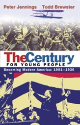 The Century for Young People: 1901-1936: Becoming Modern America - eBook
