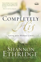 Completely His: Loving Jesus Without Limits - eBook