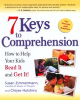 7 Keys to Comprehension: How to Help Your Kids Read It and Get It! - eBook