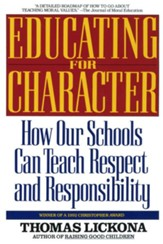 Educating for Character: How Our Schools Can Teach Respect and Responsibility - eBook