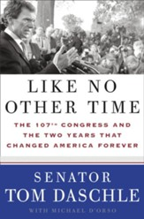 Like No Other Time: The 107th Congress and the Two Years That Changed America Forever - eBook