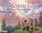 Who Made God?: and Other Things We Wonder About - eBook