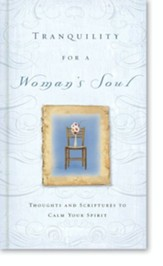 Tranquility for a Woman's Soul: Thoughts and Scriptures to Calm Your Spirit - eBook