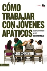 Como trabajar con jovenes apaticos: How to Love and Work with Rude, Obnoxious, and Apathetic Students - eBook