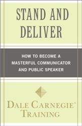 Stand and Deliver: How to Become a Masterful Communicator and Public Speaker - eBook