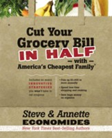 Cut Your Grocery Bill in Half with America's Cheapest Family: Includes So Many Innovative Strategies You Won't Have to Cut Coupons - eBook