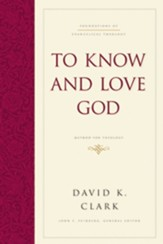 To Know and Love God: Method for Theology - eBook