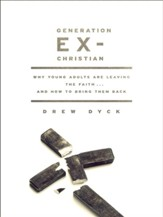 Generation Ex-Christian: Why Young Adults Are Leaving the Faith. . . and How to Bring Them Back - eBook