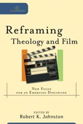 Reframing Theology and Film: New Focus for an Emerging Discipline - eBook