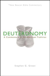 Deuteronomy: A Commentary in the Wesleyan Tradition (New Beacon Bible Commentary) [NBBC]