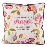 A Day Hemmed In Prayer Pillow