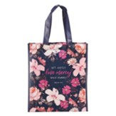 Act Justly Love Mercy Tote Bag