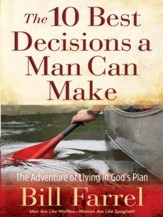 The 10 Best Decisions a Man Can Make: The Adventure of Living in God's Plan - eBook