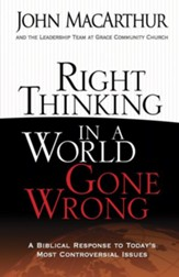 Right Thinking in a World Gone Wrong: A Biblical Response to Today's Most Controversial Issues - eBook
