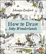 How to Draw Inky Wonderlands: Create Your Own Magical Adventure